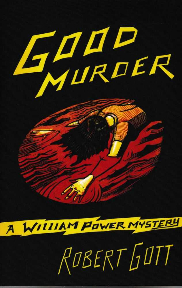 Good Murder [A William Power Mystery], Robert Gott
