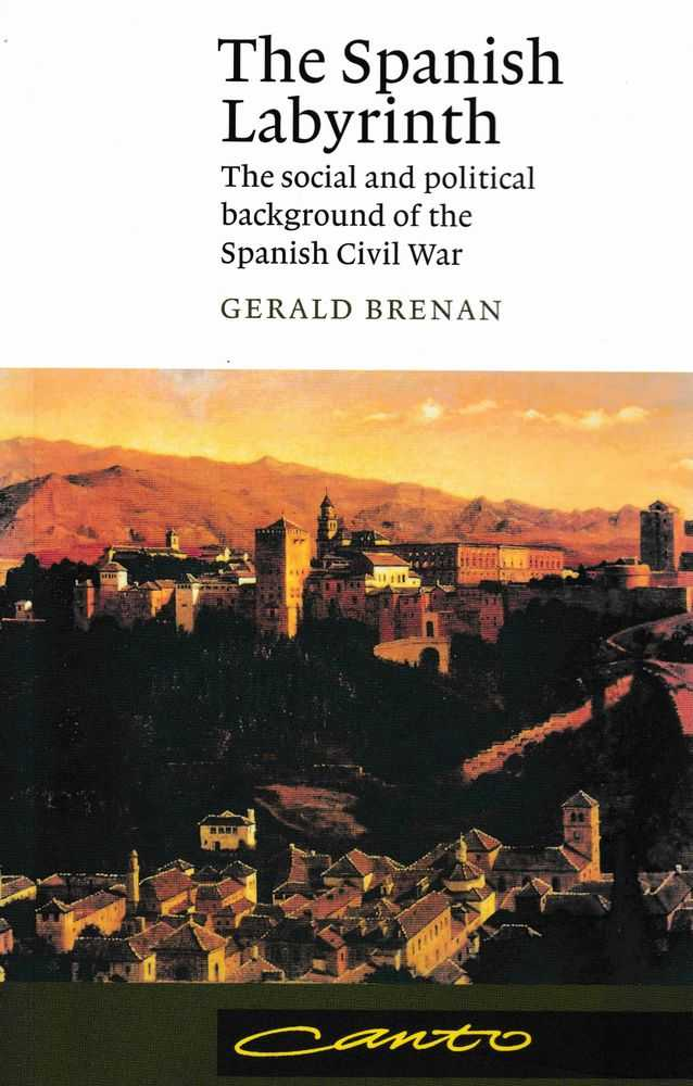 The Spanish Labyrinth: The Social and Political Background of the Spanish Civil War, Gerald Brenan