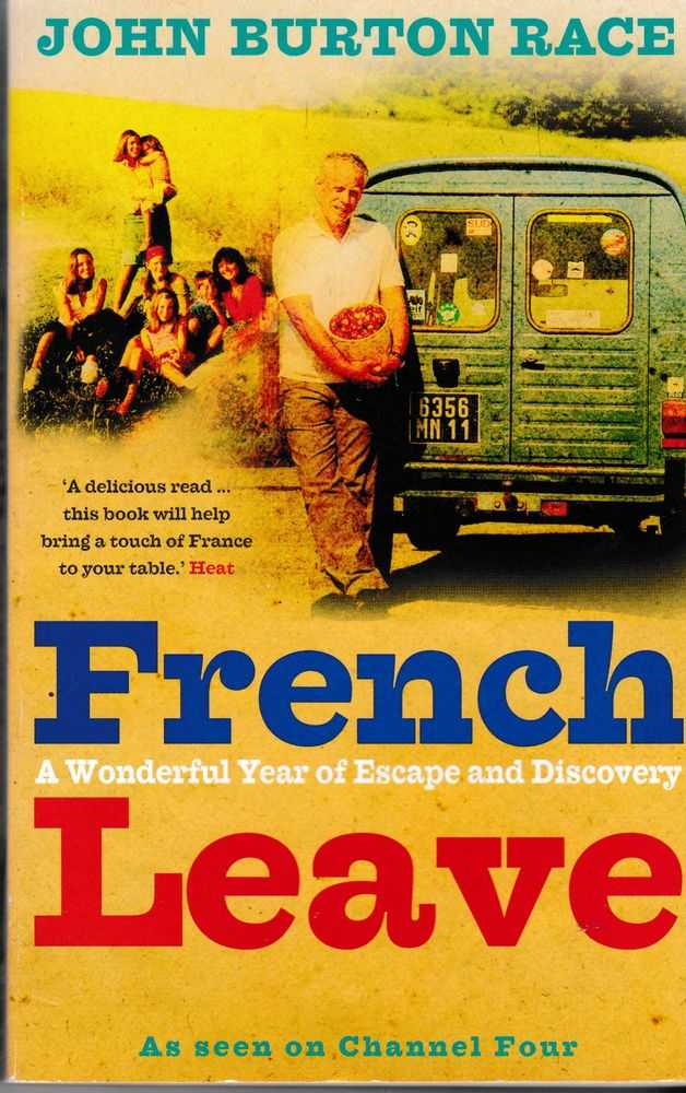 French Leave : Over 100 Irresistible Recipes, John Burton Race