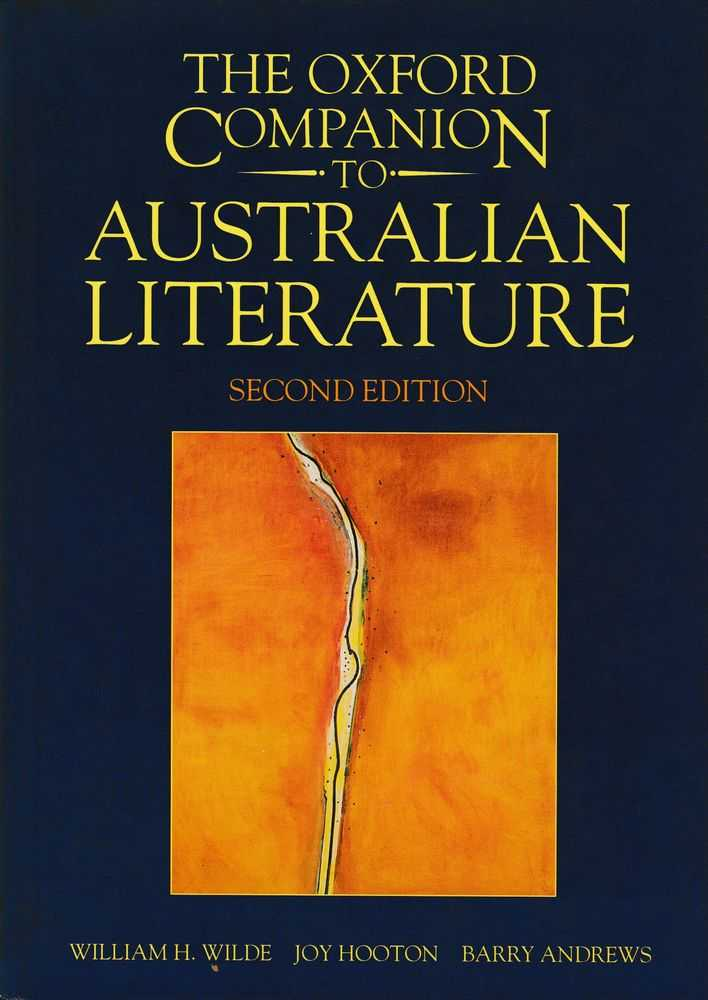 The Oxford Companion to Australian Literature, William H. Wilde, Joy Hooton, Barry Andrews