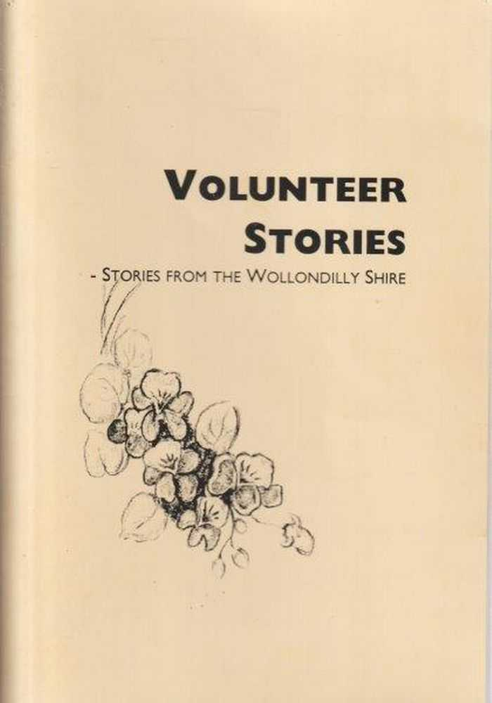 Volunteer Stories - Stories From The Wollondilly Shire, Various