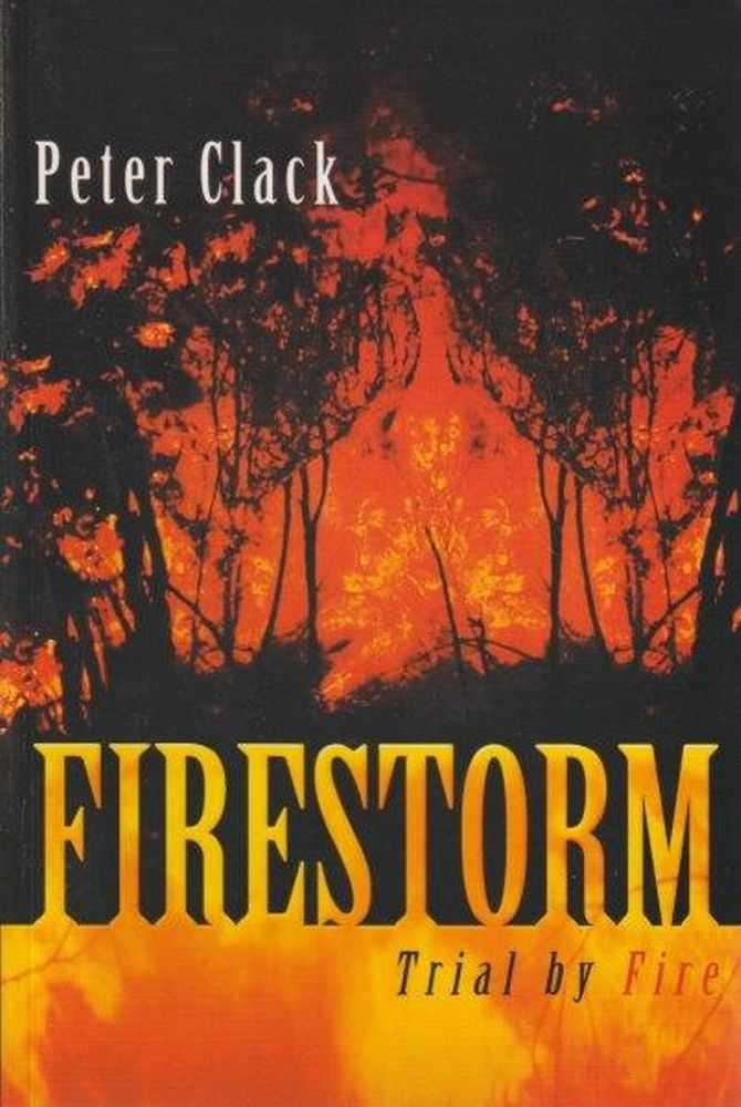 Firestorm - Trial By Fire, Peter Clack