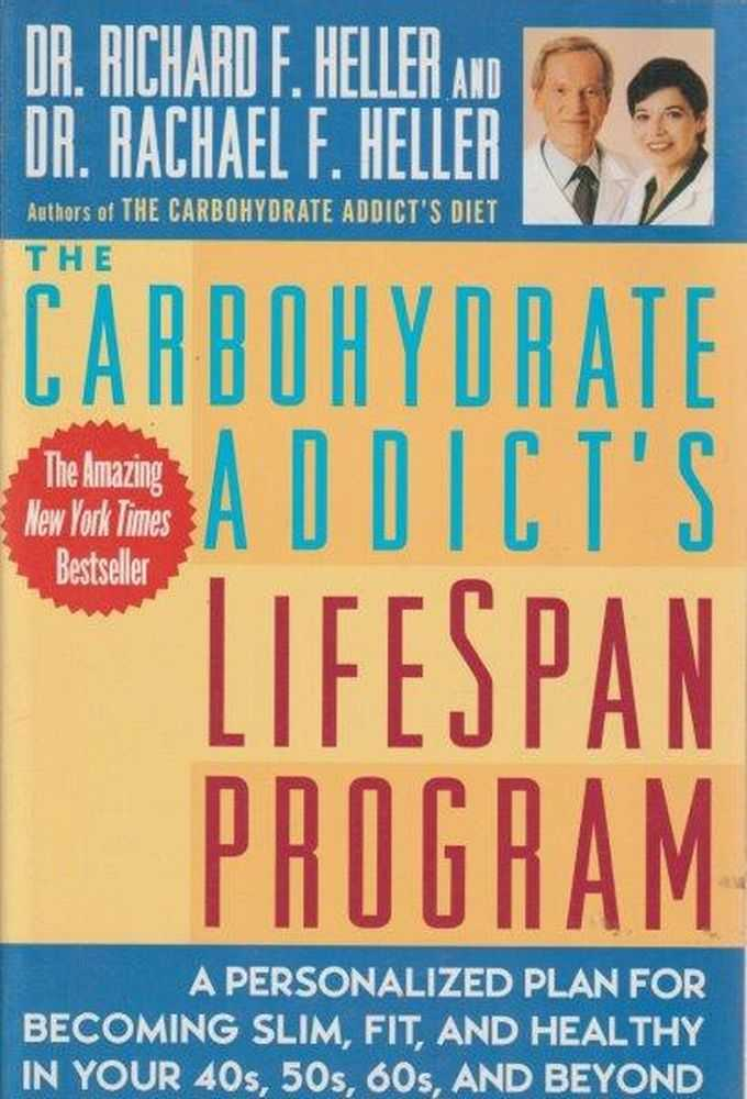 The Carbohydrate Addict's Lifespan Program, Dr Richard F. Heller and Dr Rachael F. Heller