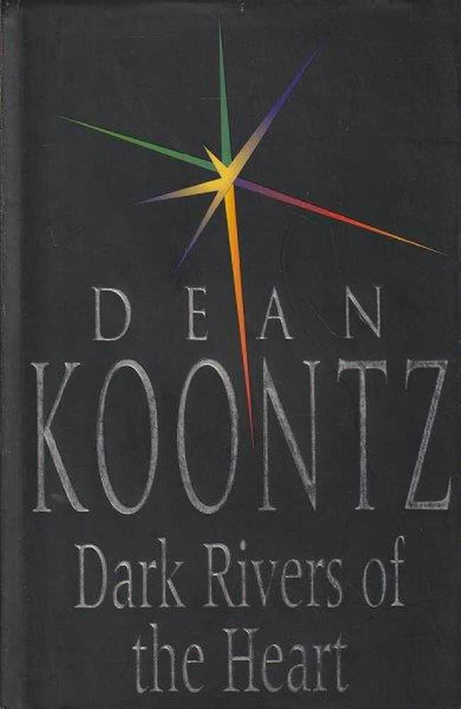 Dark Rivers Of The Heart, Dean Koontz