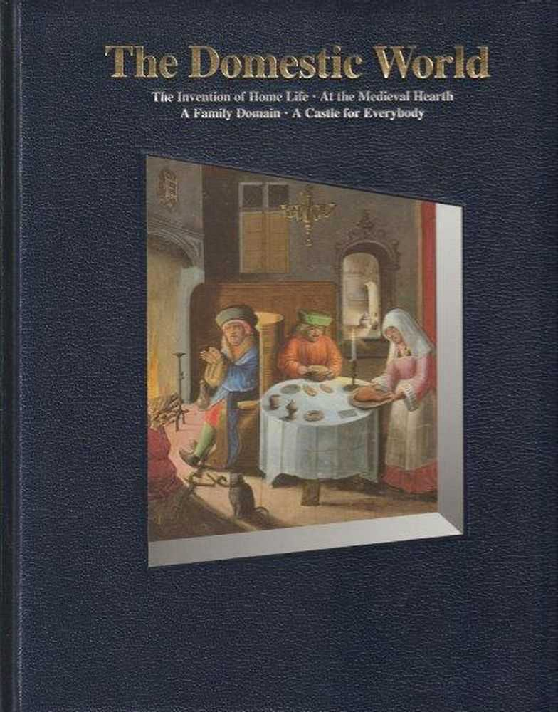 History Of The World: The Domestic World, Time-Life Editors