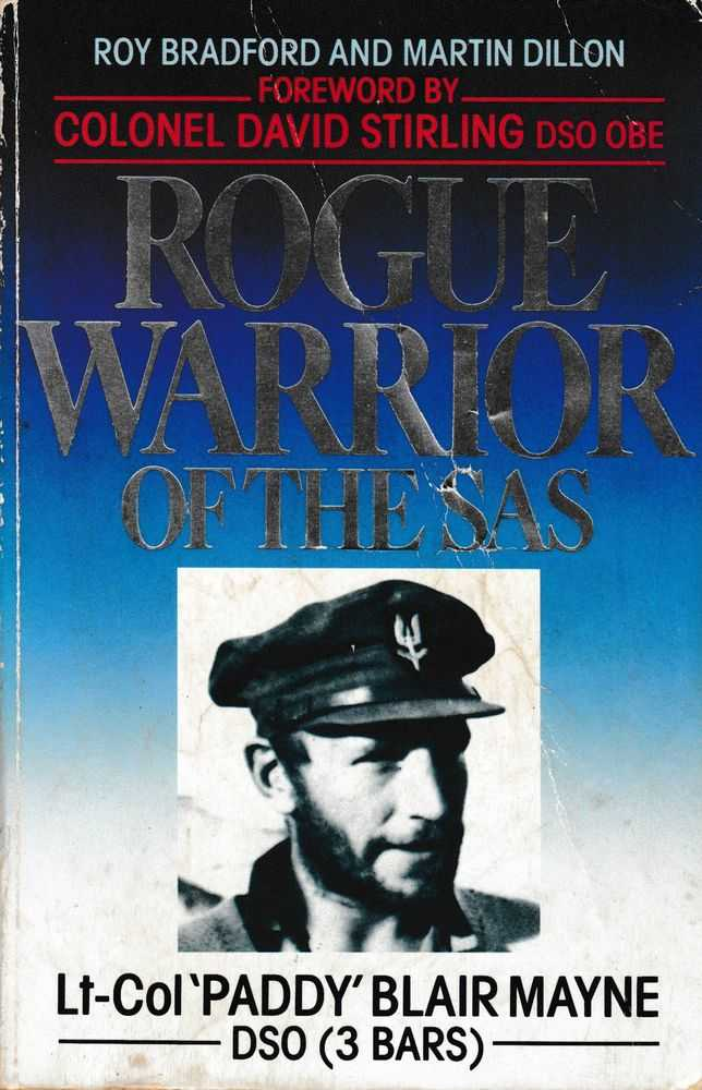 Rogue Warrior of the SAS - Lt-Col Paddy Blair Mayne, Roy Bradford and Martin Dillon