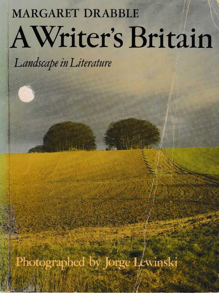 A Writer's Britain: Landscape in Literature, Margaret Drabble