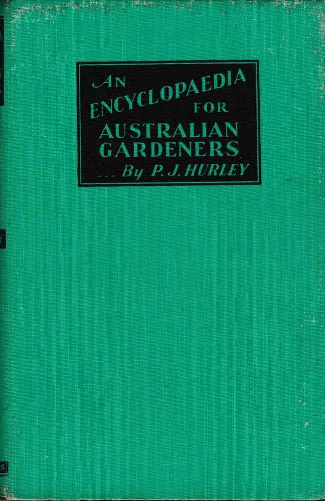 An Encyclopaedia for Australian Gardeners, P. J. Hurley