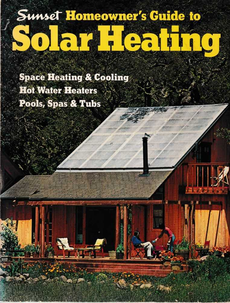 Sunset Homeowner's Guide to Solar Heating, Editors of Sunset Magazine