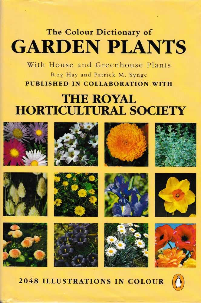 The Colour Dictionary of Garden Plants with House and Greenhouse Plants [Compact Edition], Roy Hay & Patrick M. Synge