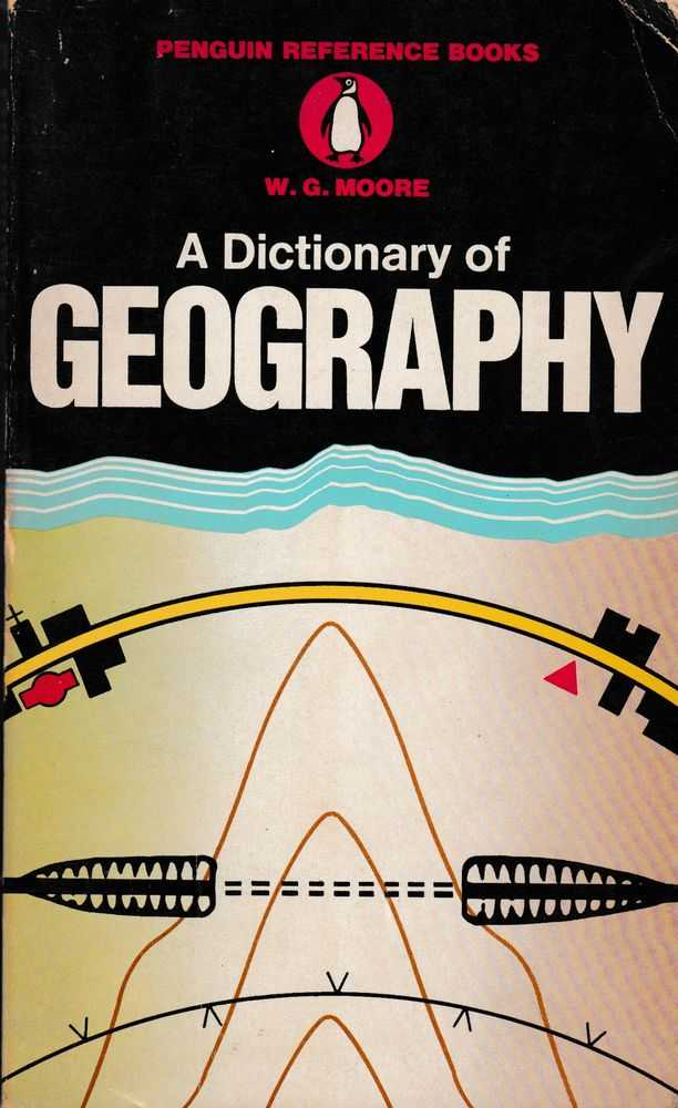 A Dictionary of Geography, W. G. Moore