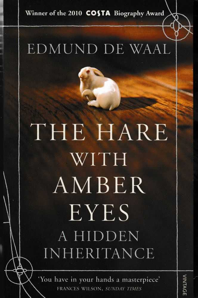 The Hare With The Amber Eyes - A Hidden Inheritance, Edmund De Waal