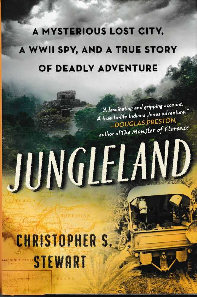 Jungleland: A Mysterious Lost City, A WWII Spy, And a True Story of Deadly Adventure, Christopher S. Stewart