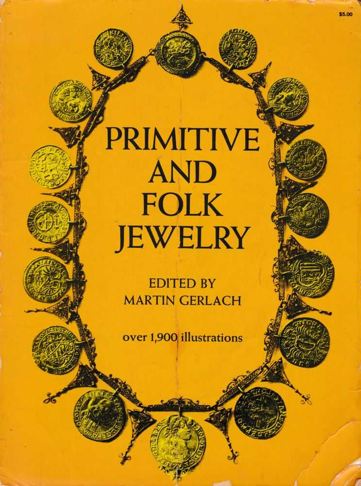 Primitive and Folk Jewelry [Over 1,900 illustrations], Martin Gerlach [Editor]
