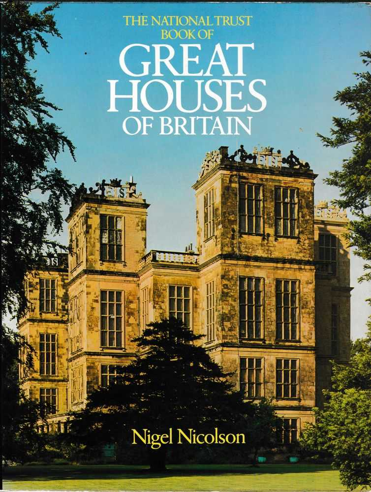 The National Trust Book of Great Houses of Britain, Nigel Nicolson
