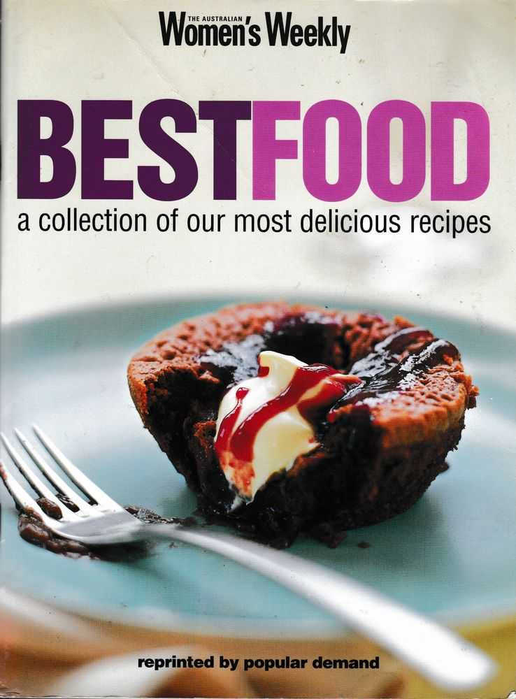 Best Food: A Collection of Our Most Delicious recipes, The Australian Women's Weekly