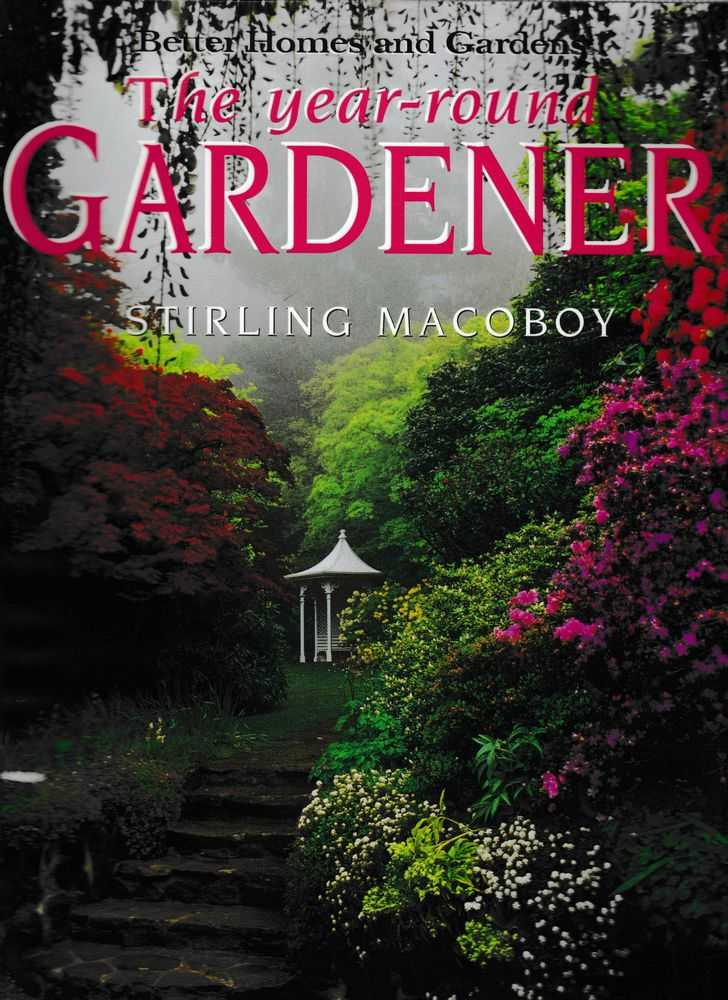 The Year-Round Gardener: A Month-By-Month Guide [Better Homes and Gardens], Stirling Macoboy