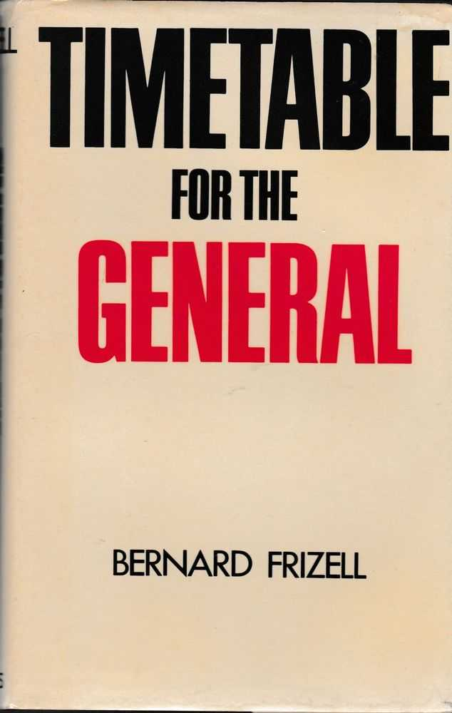 Timetable for the General, Bernard Frizell
