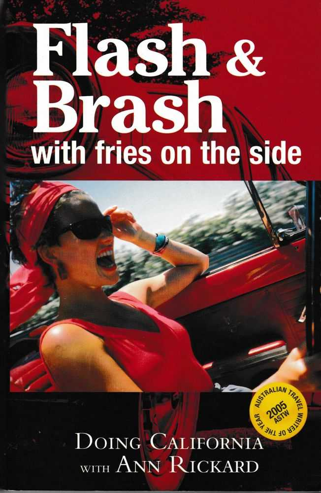 Flash & Brash With Fries on the Side: Doing California with Ann Richard, Ann Rickard