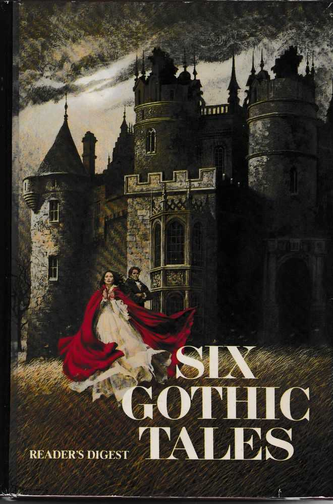 Six Gothic Tales: Jamaica Inn; Mission to Malaspiga; Mistress of Mellyn; The high Valley; Thunder Heights; Tregaron's Daughter, Reader's Digest; Daphne Du Maurier; evelyn Anthony; Victoria Holt; Jessica North; Phyllis A. Whitney; Madeleine Brent