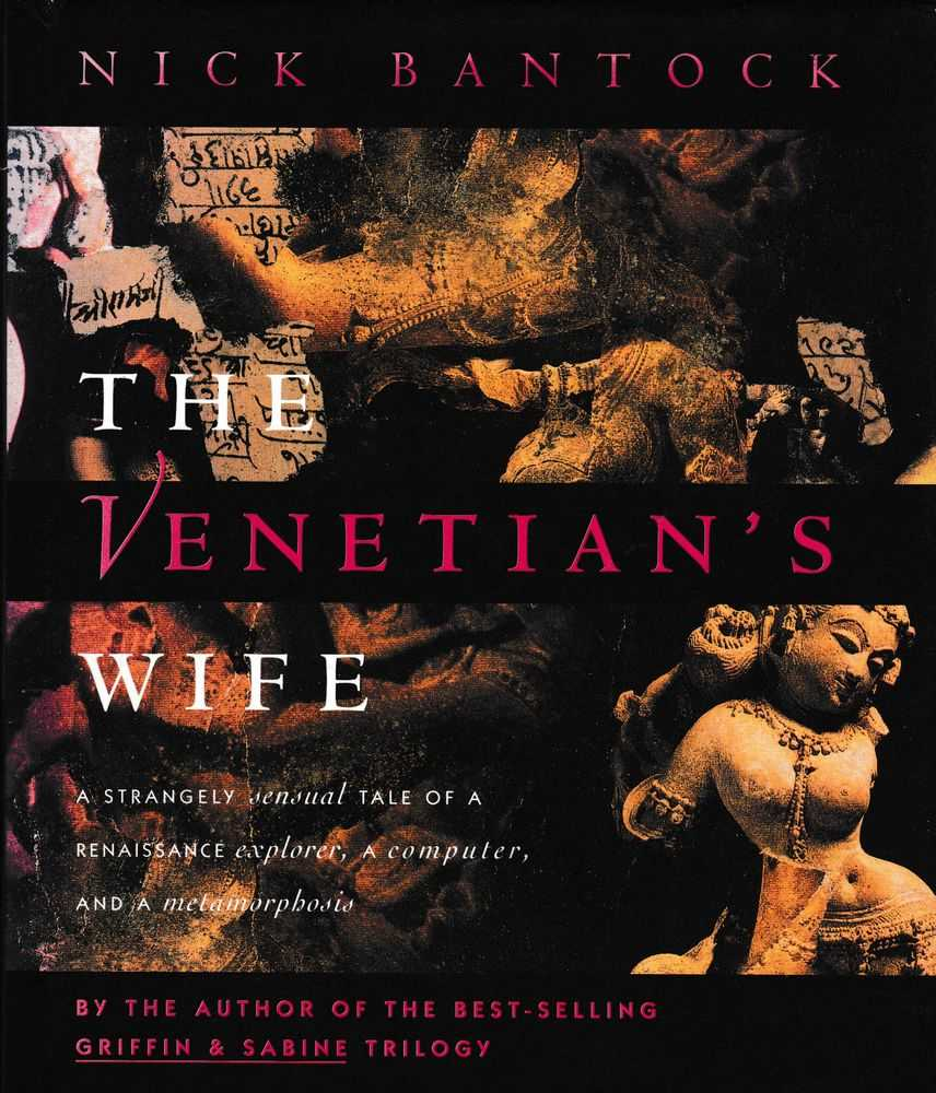 The Venetian's Wife: A Strangely Sensual Tale of a Renaissance Explorer, A Computer and a Metamorphosis, Nick Bantock