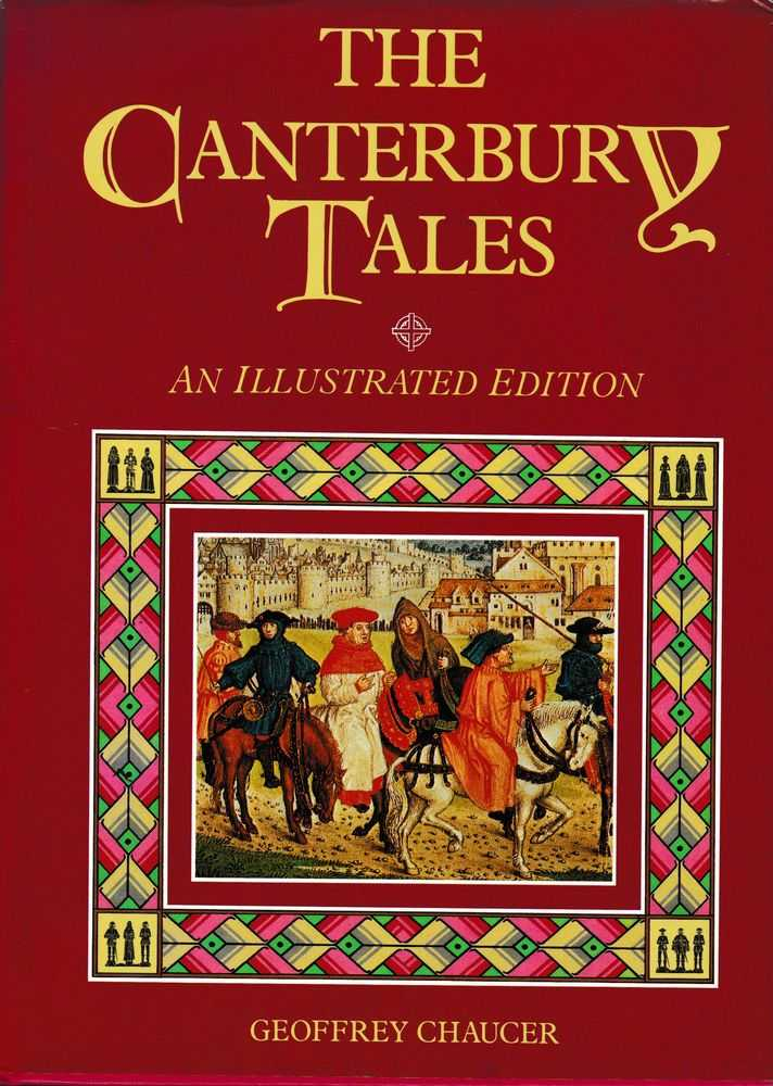The Canterbury Tales [An Illustrated Edition], Geoffrey Chaucer; Nevill Coghill (Translator), Melvyn Bragg (Foreword), John Wain (Introduction)