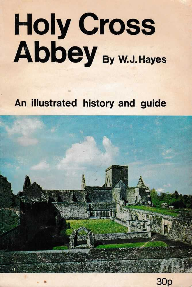 Holy Cross Abbey: An Illustrated History and Guide, W. J. Hayes