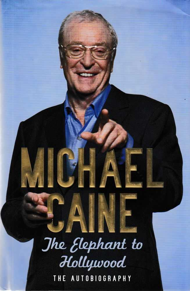 The Elephant To Hollywood: The Autobiography, Michael Caine