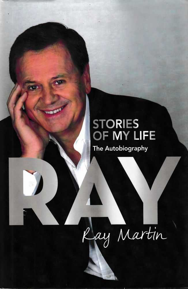 Ray: Stories Of My Life: The Autobiography, Ray Martin
