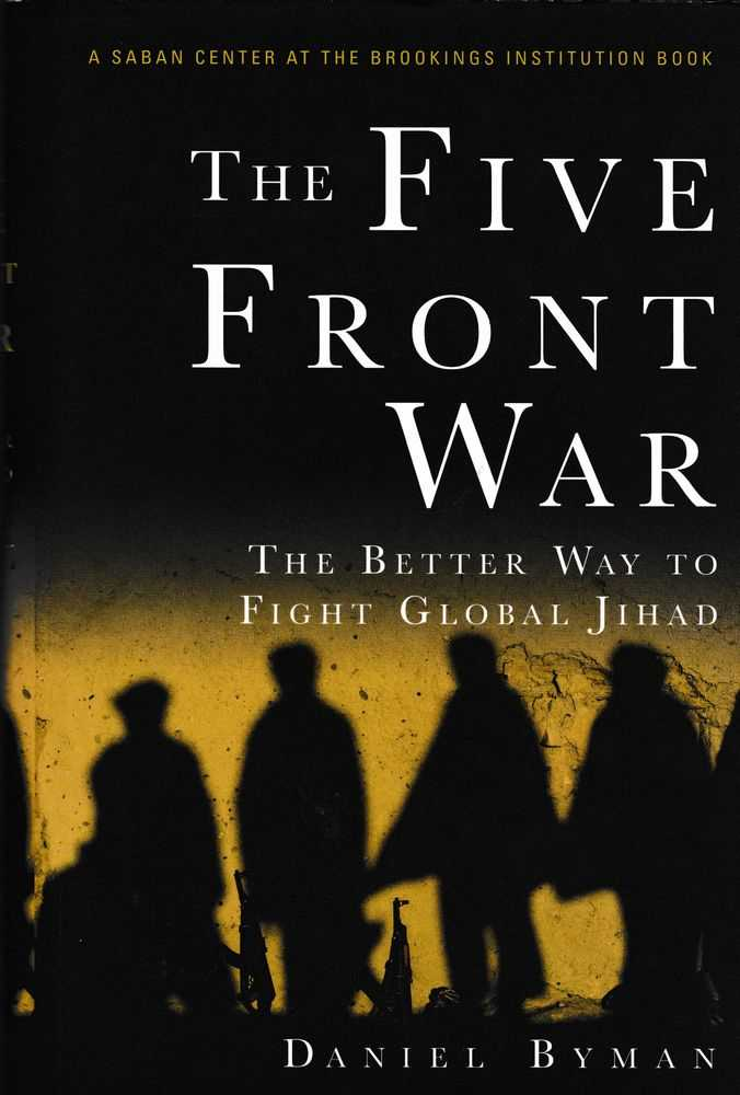 The Five Fron War: The Better Way to Fight Global Jihad, Daniel Byman