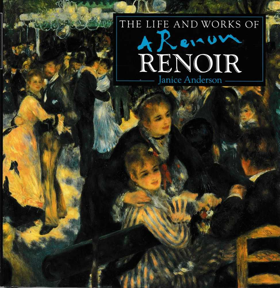 The Life and Works of Renoir, Janice Anderson