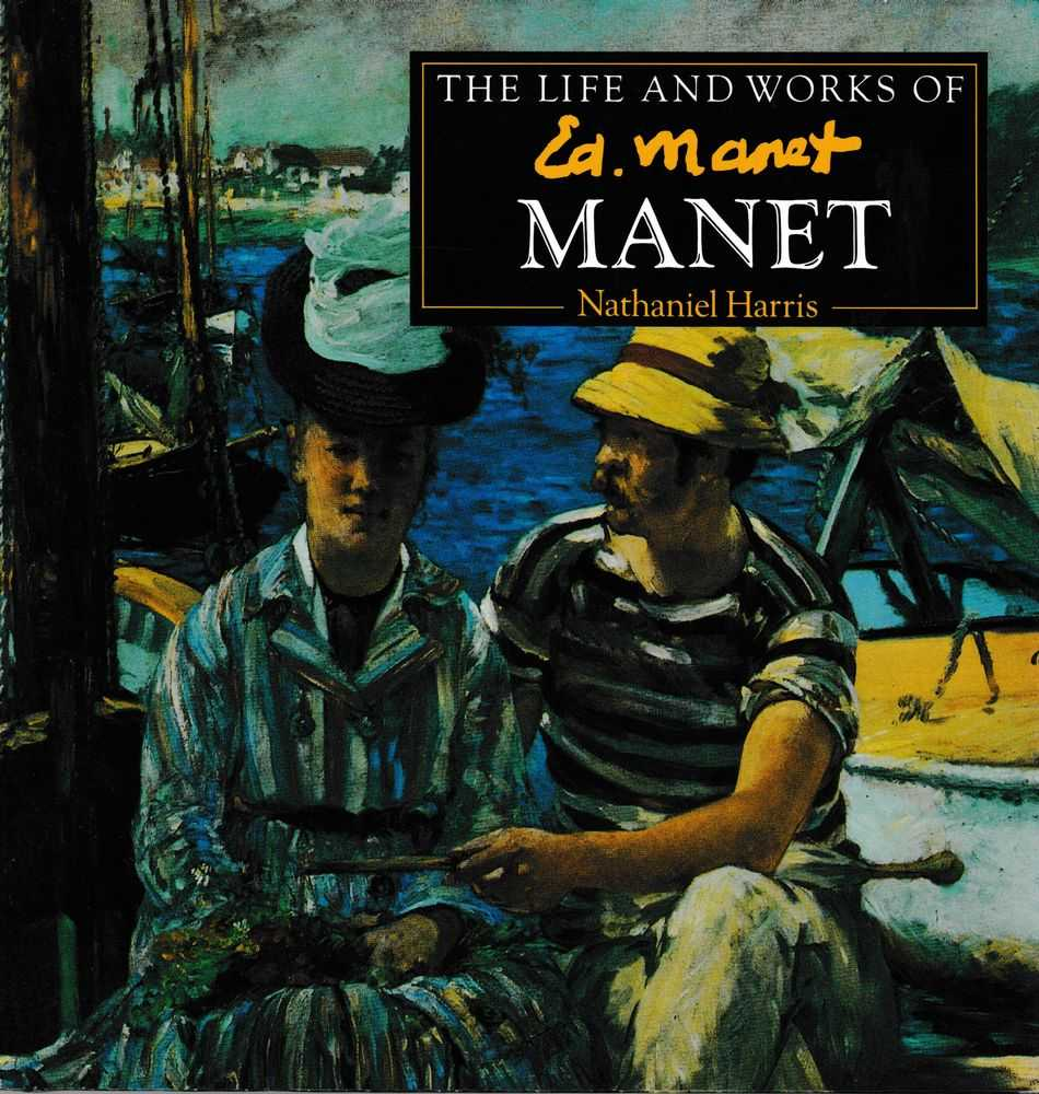 The Life and Works of Manet, Nathaniel Harris