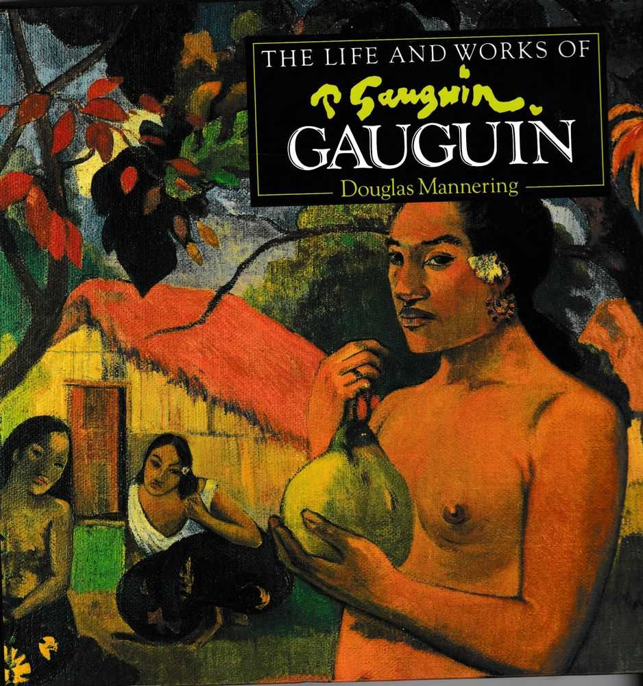 The Life and Works of Gaugin, Douglas Mannering