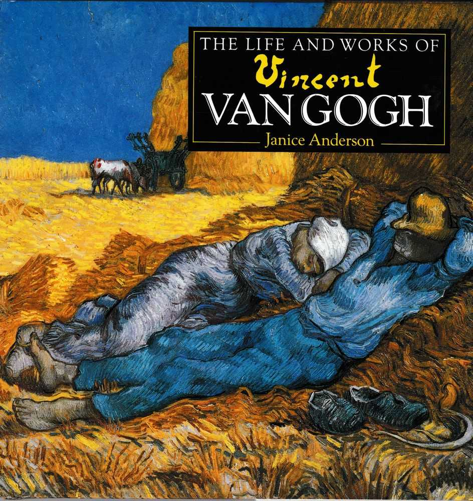 The Life and Works of Vincent Van Gogh, Janice Anderson