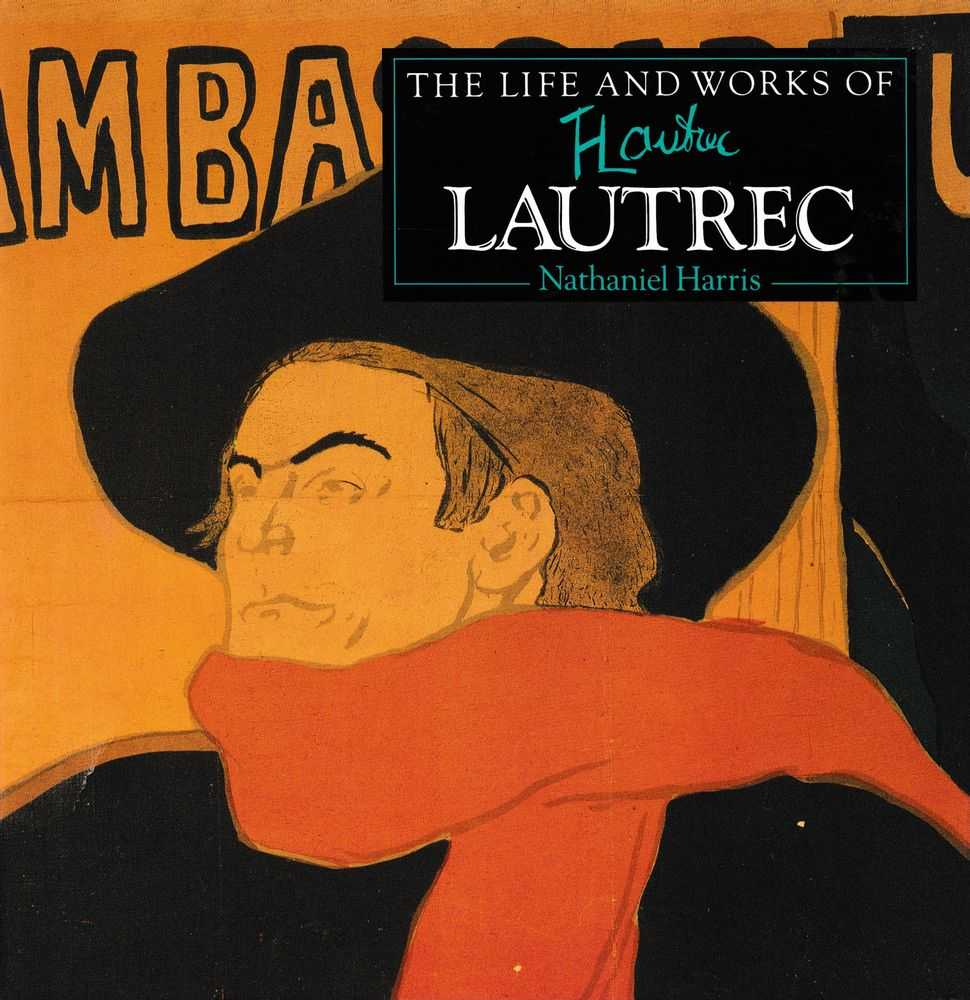The Life and Works of Lautrec, Janice Anderson