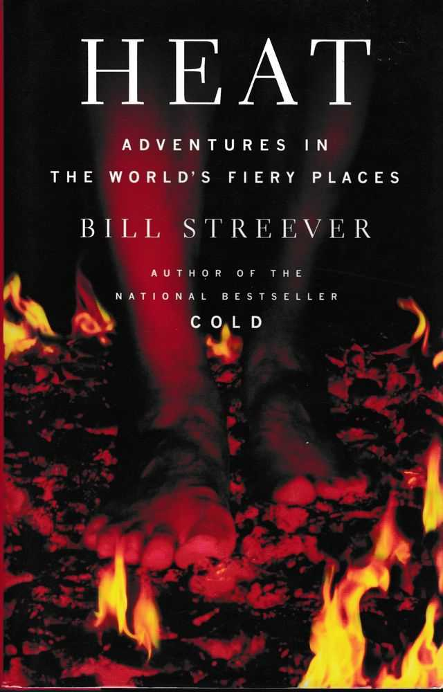 Heat: Adventures in The World's Fiery Places, Bill Streever