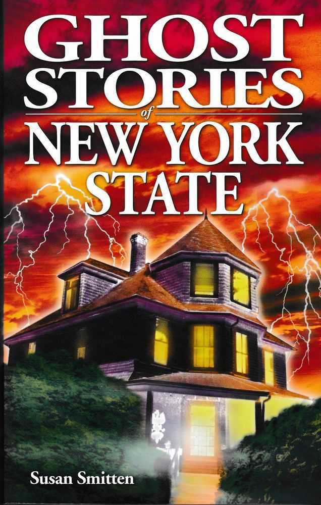 Ghost Stories of New York State, Susan Smitten