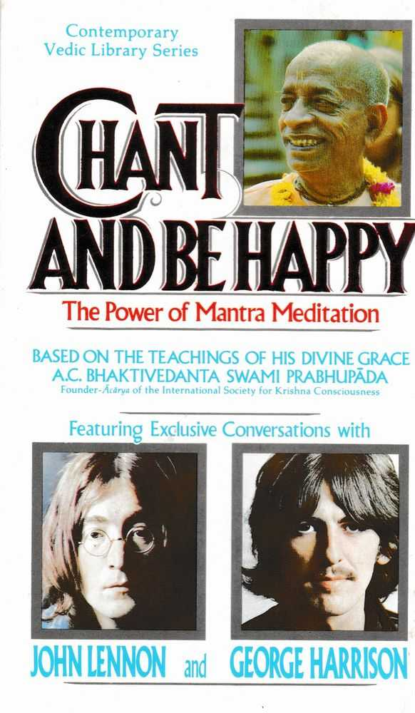 Chant and Be Happy; The Power of Mantra Medication, A.C Bhaktivednata Swami Prabhupada