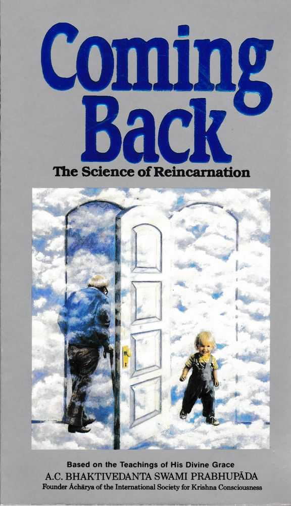 Coming Back - The Science of Reincarnation, A. C. Bhaktivedanta Swami Prabhupada
