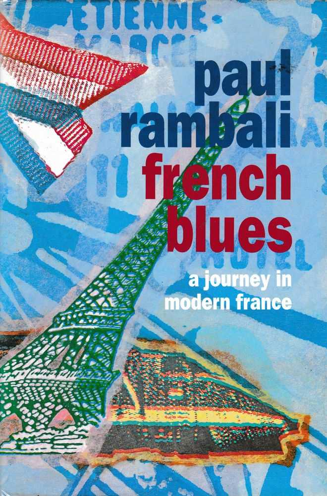 French Blues: A Not-So Sentimental Journey Through Lives and memories in Modern France, Paul Rambali