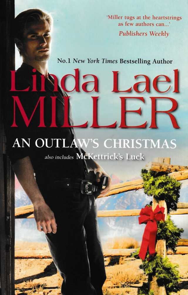 An Outlaw's Christmas [Also Includes McKetterick's Luck], Linda Lael Miller