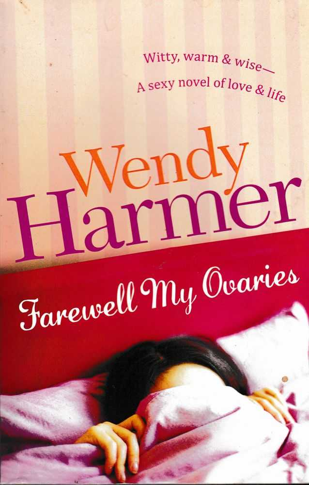 Farewell My Ovaries, Wendy Harmer
