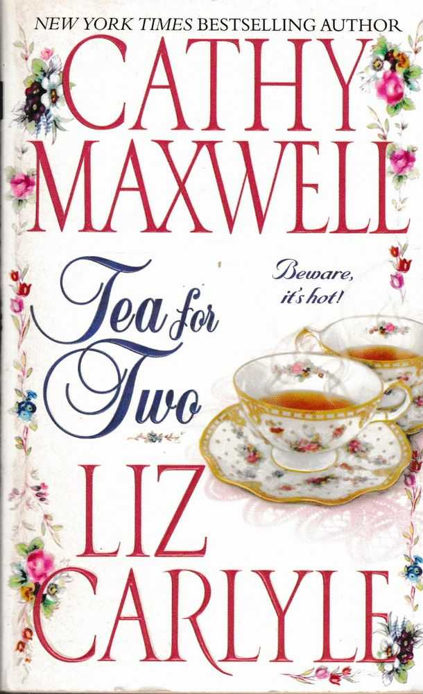 Tea for Two, Cathy Maxwell; Liz Carlyle