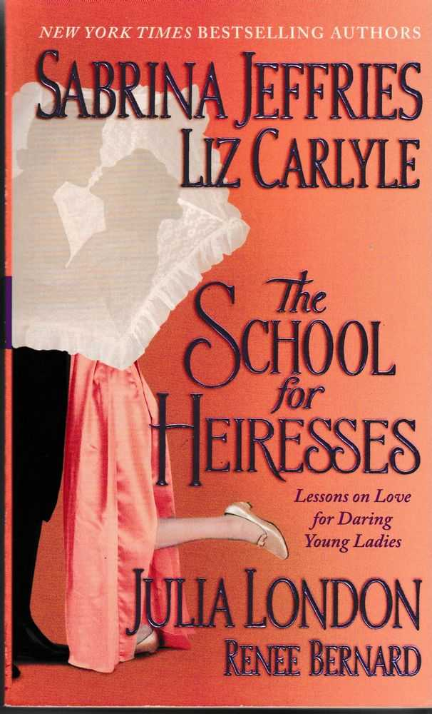 The School for Heiresses, Sabrina Jeffries; Liz Carlyle; Julia London; Renee Bernard