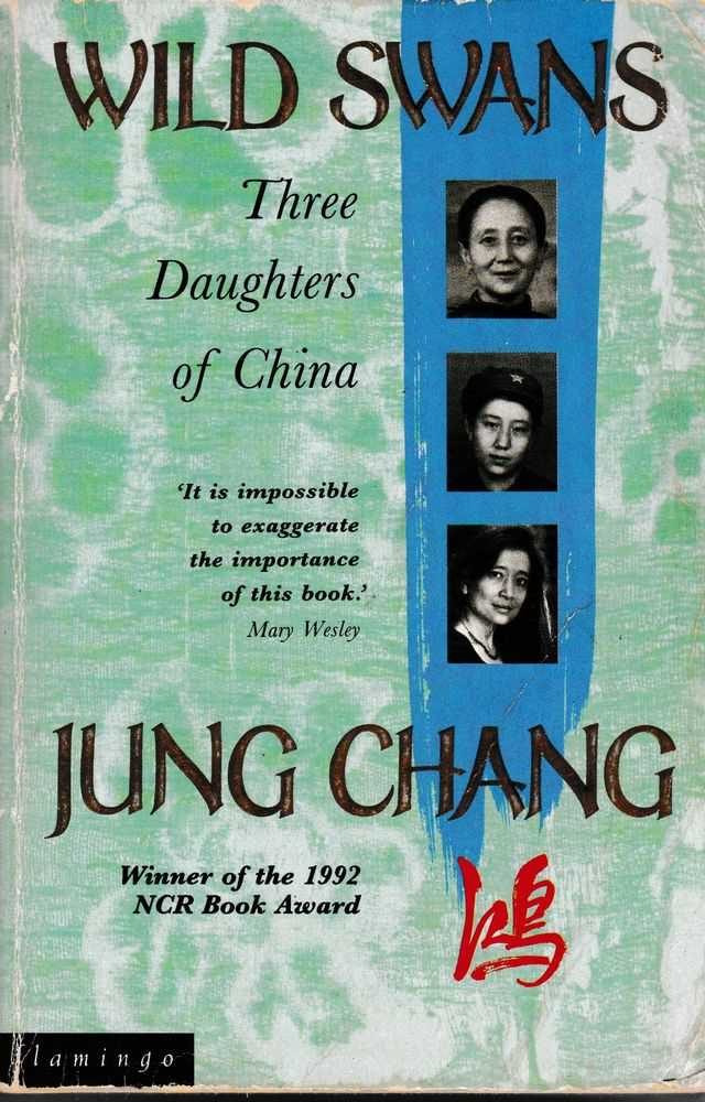 Wild Swans: Three Daughters of China, Jung Chang