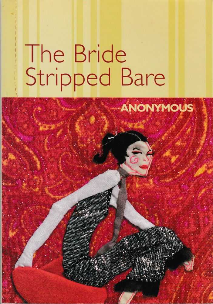 The Bride Stripped Bare, Anonymous