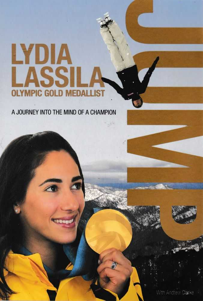 Lydia Lassila: Olympic Gold Medallist - A Journey in to the Mind of a Champion, Lydia Lassila
