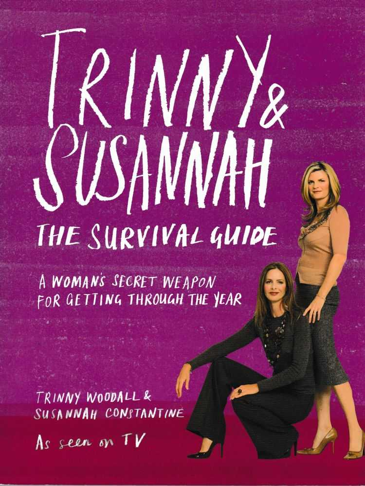 The Survival Guide: A Woman's Secret Weapon for Getting Through The Year, Trinny Woodall & Susannah Constantine