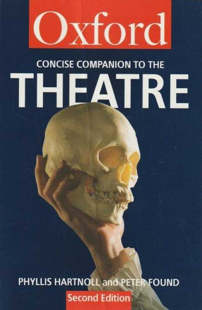 Oxford Concise Companion to the Theatre, Phyllis Hartnoll and Peter Found