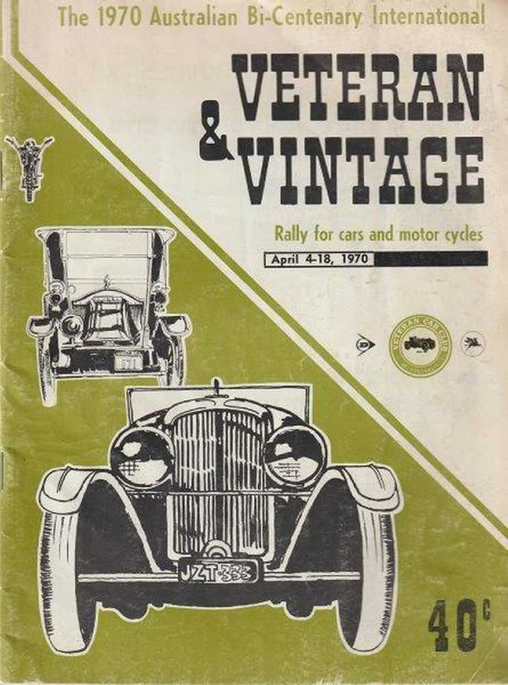 Veteran & Vintage: Rally for Cars and Motor Cycles April 4-18 1970 [The 1970 Australian Bi-Centenary International], Veteran Car Club of Australia